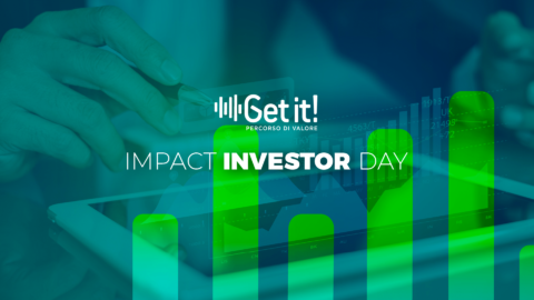 GET IT! – Giovedì 03 dicembre il 2° IMPACT INVESTOR DAY